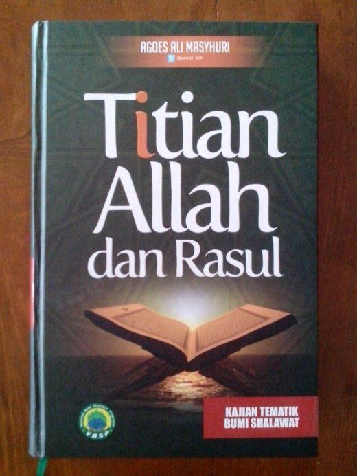 Titian Allah dan Rasul - KH Agus Ali Masyhuri